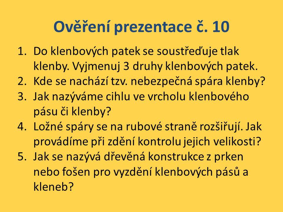 Ověření prezentace č.10 1.Do klenbových patek se soustřeďuje tlak klenby.
