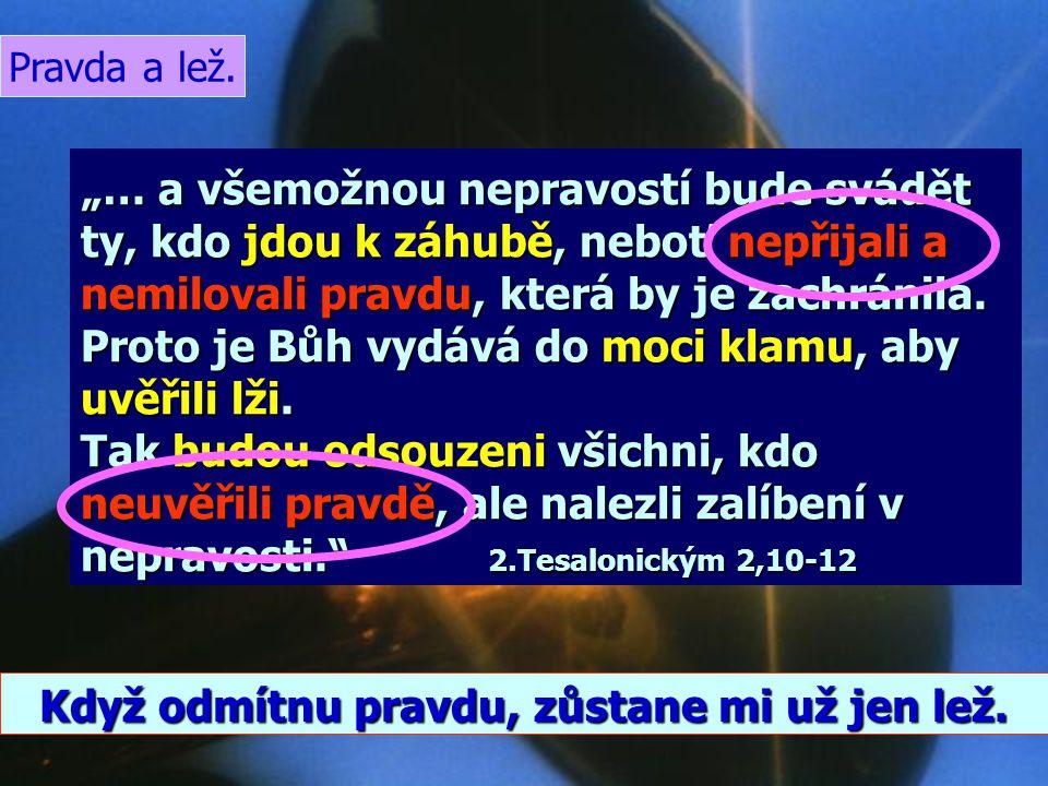 """""""Bůh je duch a ti, kdo ho uctívají, mají tak činit v duchu a v pravdě."""" Jan 4,24 Mnozí uctívají Boha v duchu, ale ne v pravdě! Ježíš: """"Slovo tvé je pr"""