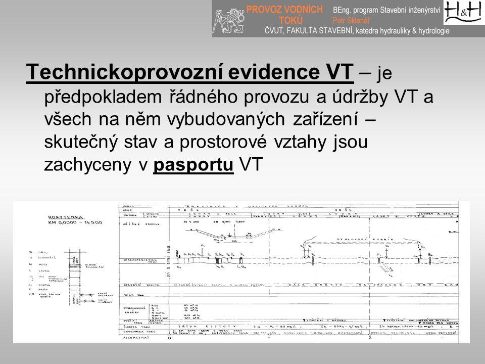 Technickoprovozní evidence VT – je předpokladem řádného provozu a údržby VT a všech na něm vybudovaných zařízení – skutečný stav a prostorové vztahy j
