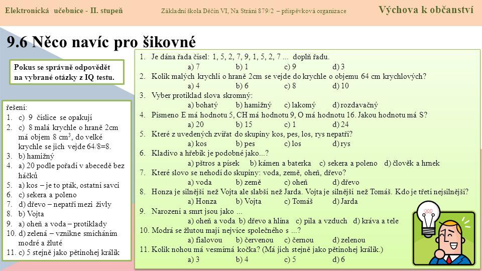 9.6 Něco navíc pro šikovné Elektronická učebnice - II. stupeň Základní škola Děčín VI, Na Stráni 879/2 – příspěvková organizace Výchova k občanství 1.