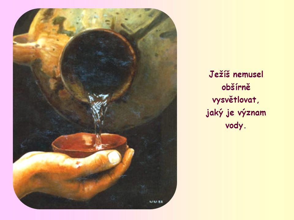 Rozhovor se Samaritánkou u Jakubovy studny je perlou evangelia. Ježíš zde hovoří o vodějako o té nejprostší věci, která je ale velmi žádoucí a životod