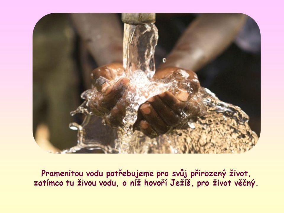 Ježíš nemusel obšírně vysvětlovat, jaký je význam vody.
