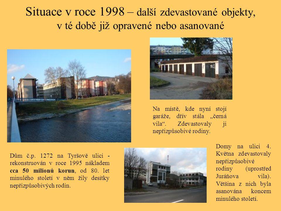 Situace v roce 1998 – další zdevastované objekty, v té době již opravené nebo asanované Dům č.p. 1272 na Tyršově ulici - rekonstruován v roce 1995 nák