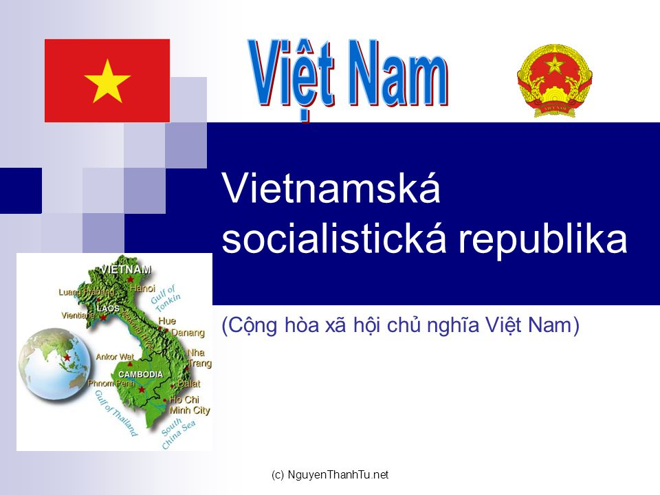 (c) NguyenThanhTu.net Vietnamská socialistická republika (Cộng hòa xã hội chủ nghĩa Việt Nam)