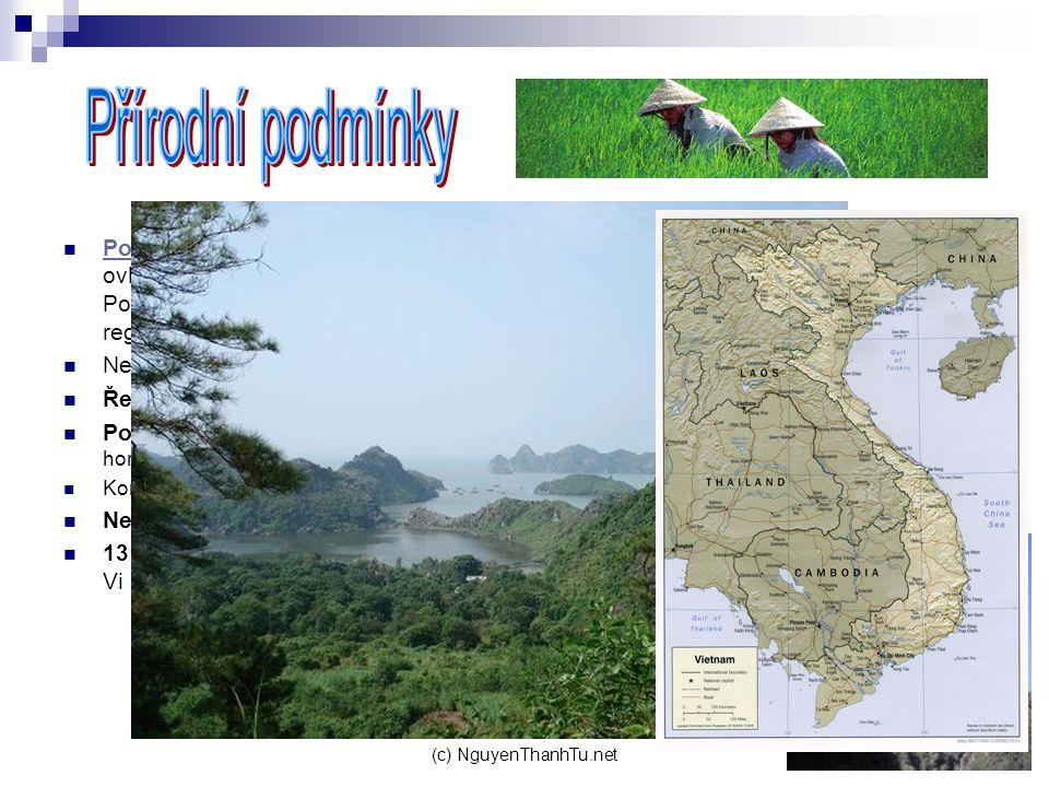 (c) NguyenThanhTu.net Podnebí: Vietnamské počasí značně ovlivňuje monzunové proudění. Podnebí ve Vietnamu se liší od regionu k regionu. Podnebí: Nejvy