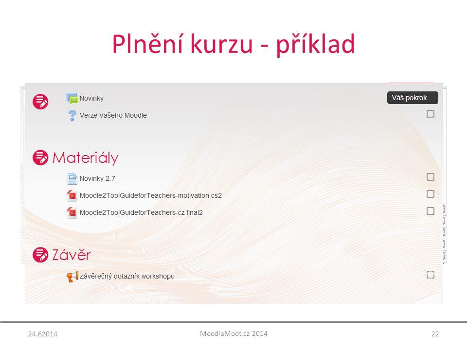 Plnění kurzu - příklad 24.6201422 MoodleMoot.cz 2014