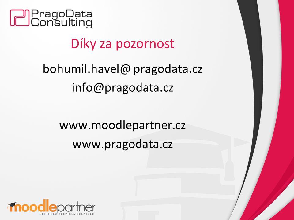 Díky za pozornost bohumil.havel@ pragodata.cz info@pragodata.cz www.moodlepartner.cz www.pragodata.cz