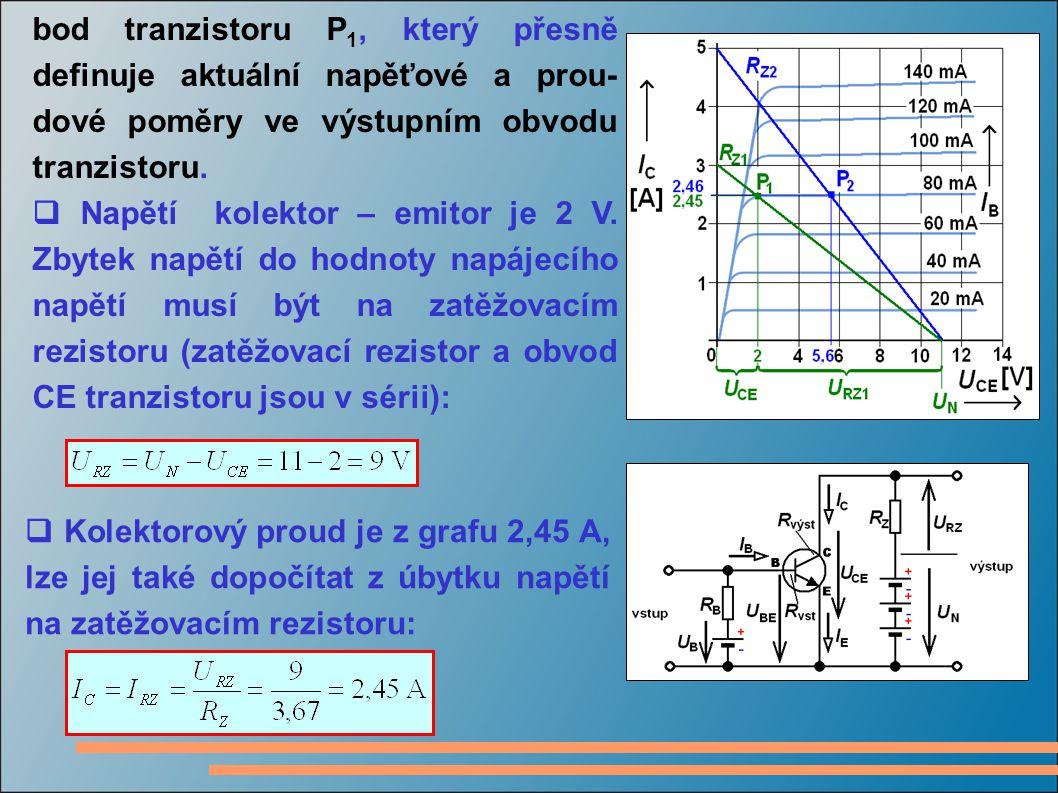 bod tranzistoru P 1, který přesně definuje aktuální napěťové a prou- dové poměry ve výstupním obvodu tranzistoru.  Napětí kolektor – emitor je 2 V. Z