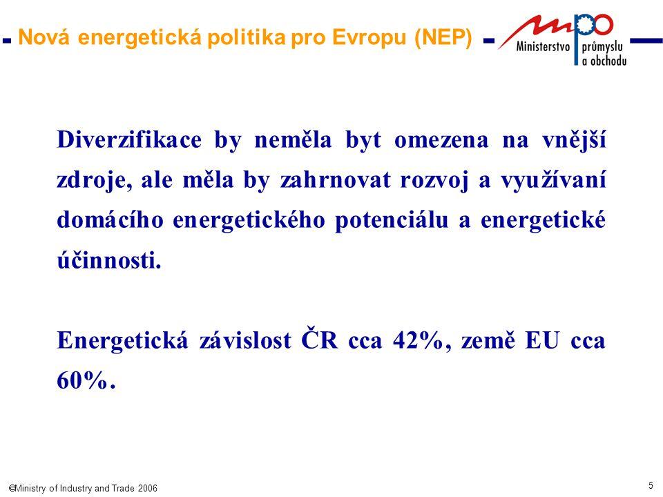 5  Ministry of Industry and Trade 2006 Diverzifikace by neměla byt omezena na vnější zdroje, ale měla by zahrnovat rozvoj a využívaní domácího energetického potenciálu a energetické účinnosti.