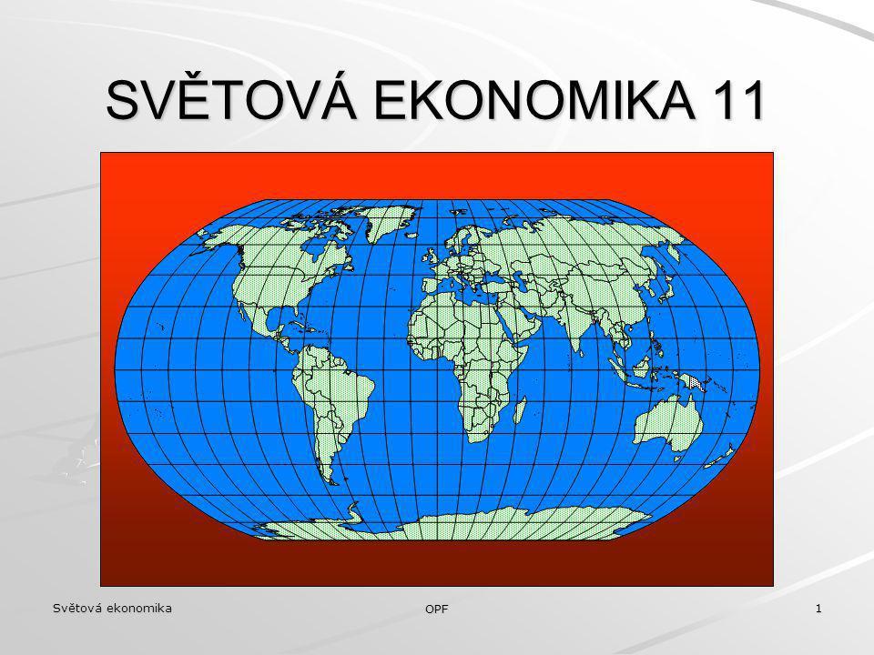 Světová ekonomika OPF 1 SVĚTOVÁ EKONOMIKA 11