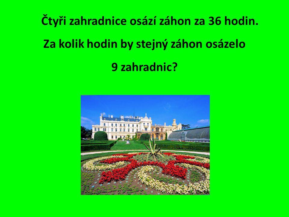Čtyři zahradnice osází záhon za 36 hodin. Za kolik hodin by stejný záhon osázelo 9 zahradnic