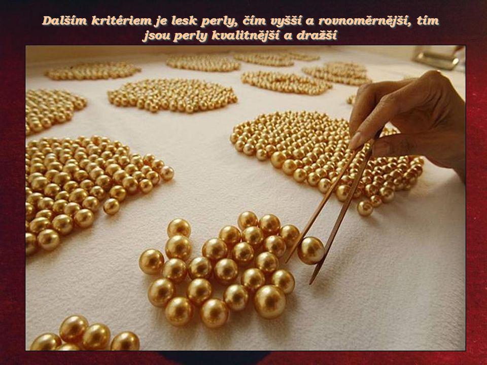 Důležité pro hodnotu perly je také rovnoměrné rozložení barvy, hodnotí se tzv. pigmentace Důležité pro hodnotu perly je také rovnoměrné rozložení barv