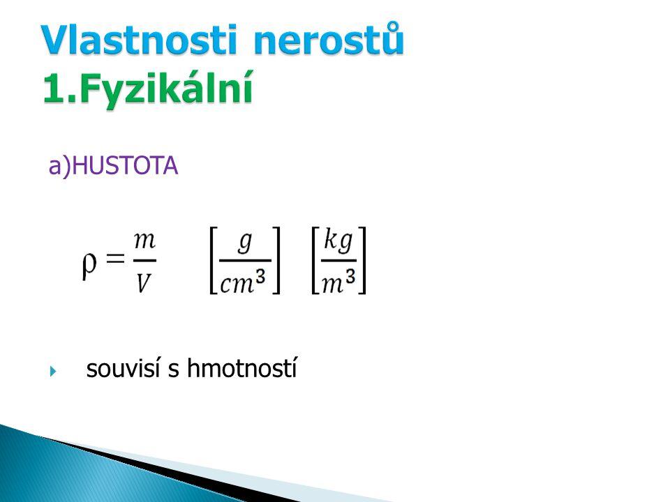 a)HUSTOTA  souvisí s hmotností