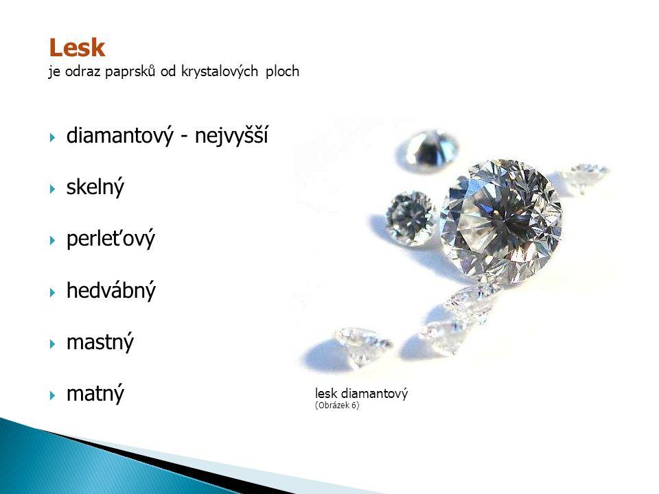 Vzhled (vid)  kovový  nekovový Vzhled kovový – Magnetit (Obrázek 7) Vzhled nekovový – Fluorit (Obrázek 8)