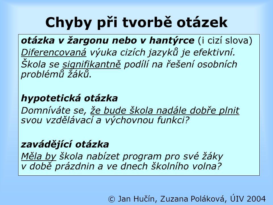 Chyby při tvorbě otázek © Jan Hučín, Zuzana Poláková, ÚIV 2004 otázka v žargonu nebo v hantýrce (i cizí slova) Diferencovaná výuka cizích jazyků je ef