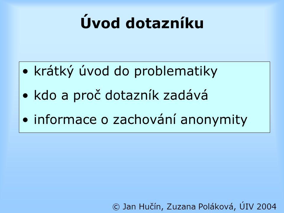 Identifikace © Jan Hučín, Zuzana Poláková, ÚIV 2004 otázky týkající se věku, příjmu, velikosti místa bydliště, apod.