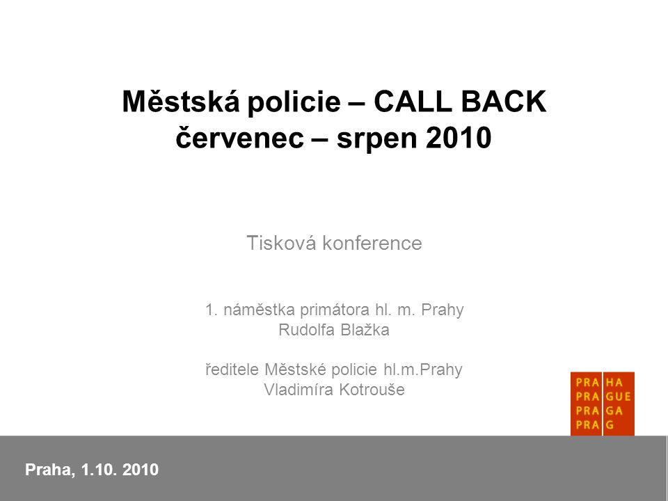 Městská policie – CALL BACK červenec – srpen 2010 Tisková konference 1.