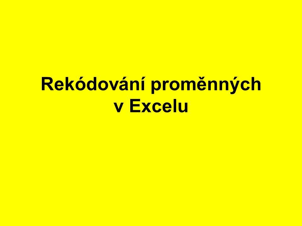 Rekódování proměnných v Excelu