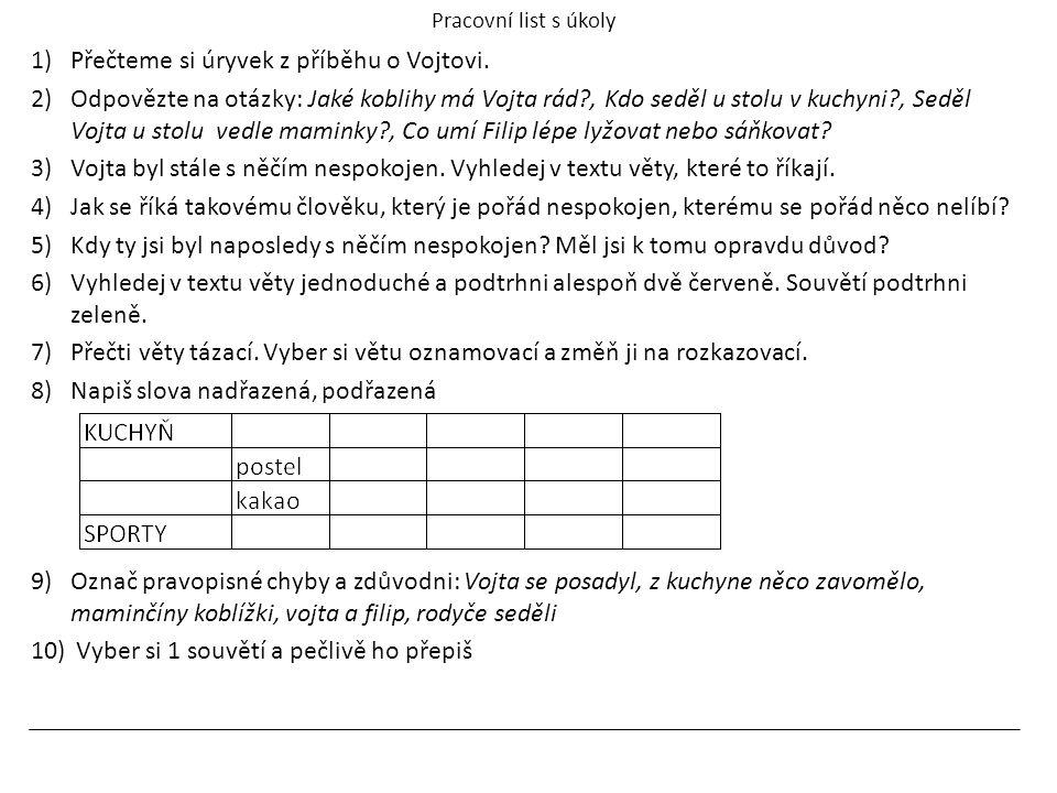Pracovní list s úkoly 1)Přečteme si úryvek z příběhu o Vojtovi.