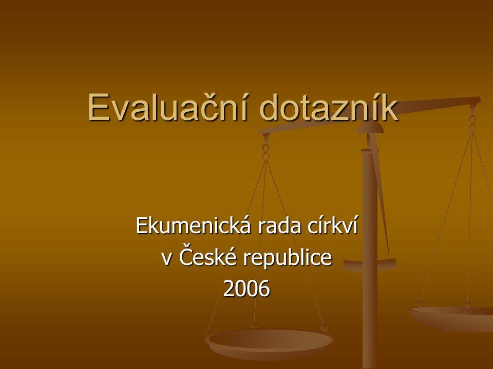 Evaluační dotazník Ekumenická rada církví v České republice 2006