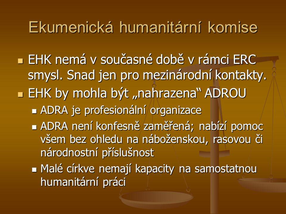 Ekumenická humanitární komise EHK nemá v současné době v rámci ERC smysl.
