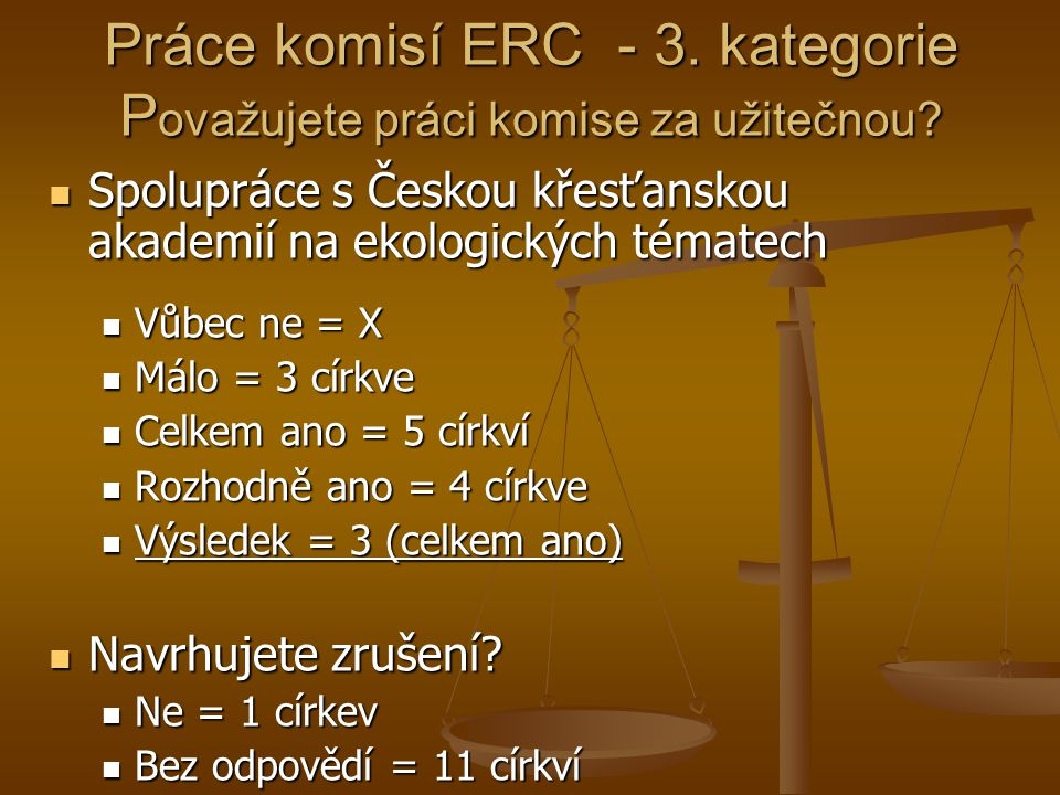 Práce komisí ERC - 3. kategorie P ovažujete práci komise za užitečnou.