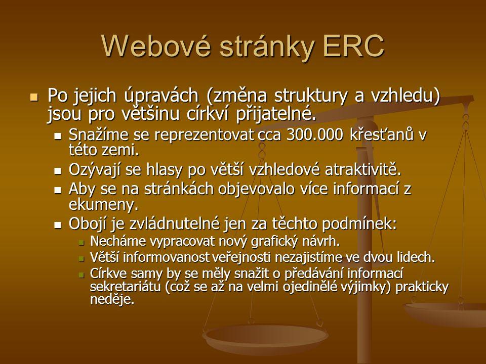 Webové stránky ERC Po jejich úpravách (změna struktury a vzhledu) jsou pro většinu církví přijatelné.