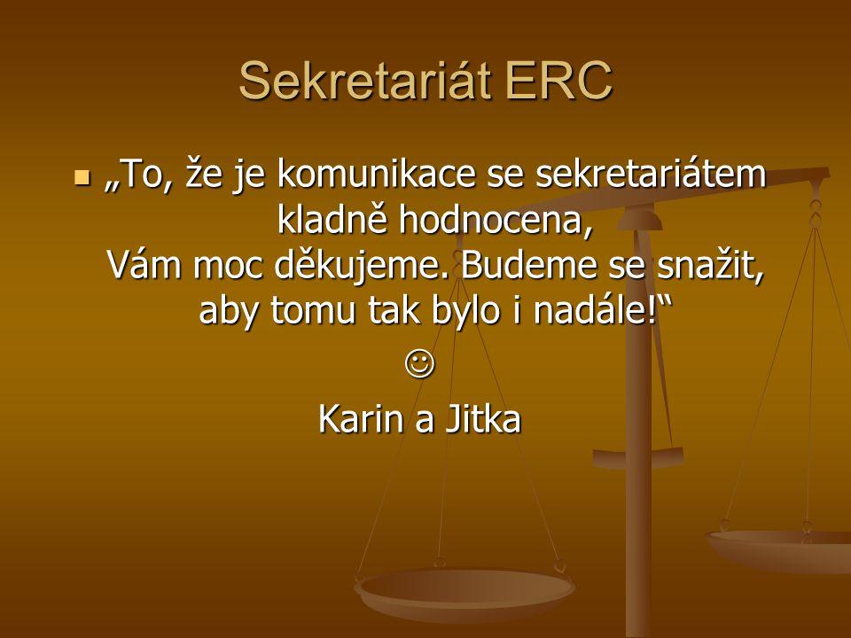 """Sekretariát ERC """"To, že je komunikace se sekretariátem kladně hodnocena, Vám moc děkujeme."""