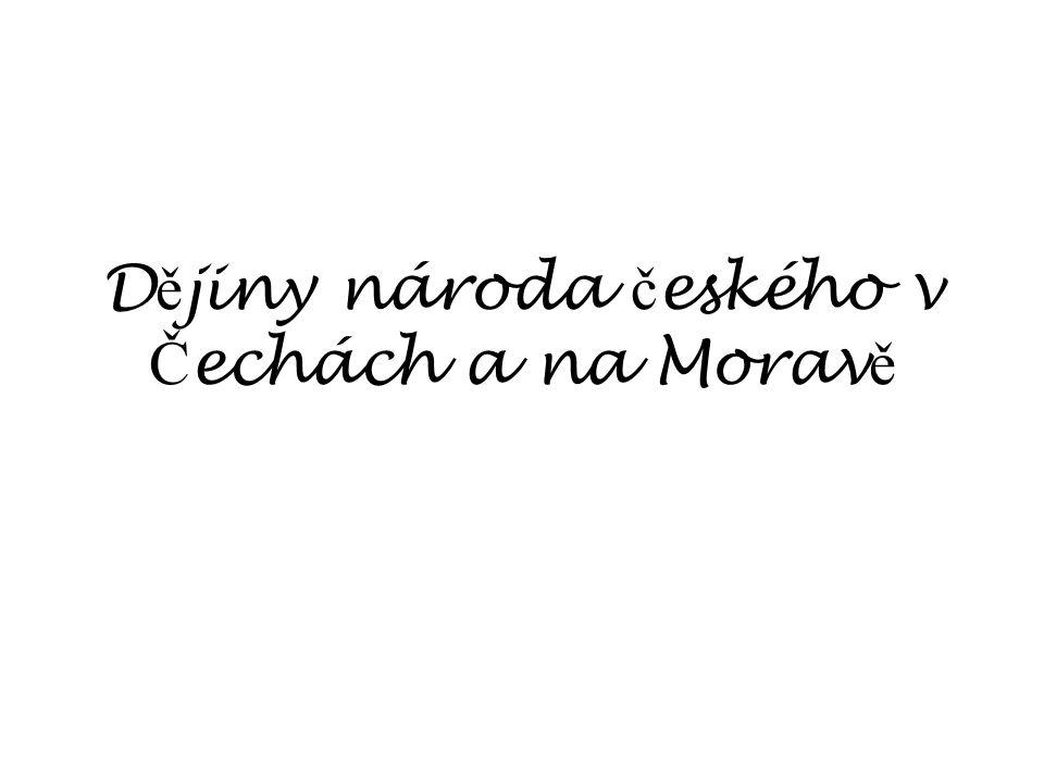 D ě jiny národa č eského v Č echách a na Morav ě