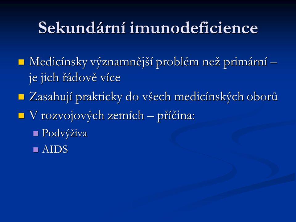 Sekundární imunodeficience Medicínsky významnější problém než primární – je jich řádově více Medicínsky významnější problém než primární – je jich řád