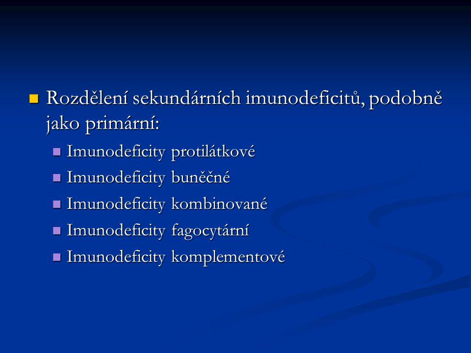 Rozdělení sekundárních imunodeficitů, podobně jako primární: Rozdělení sekundárních imunodeficitů, podobně jako primární: Imunodeficity protilátkové I