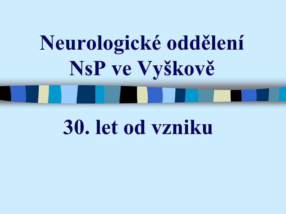 Neurologické oddělení NsP ve Vyškově 30. let od vzniku