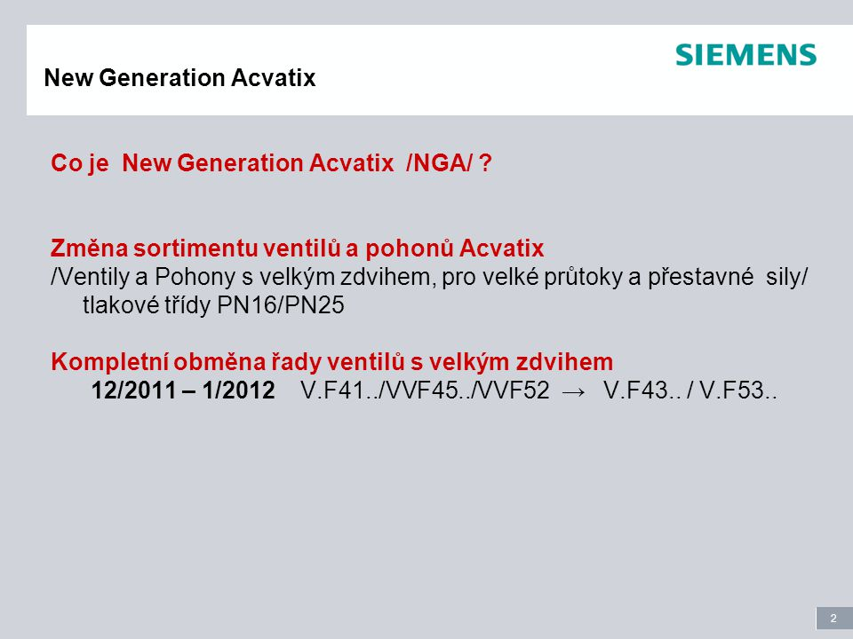 2 New Generation Acvatix Co je New Generation Acvatix /NGA/ .