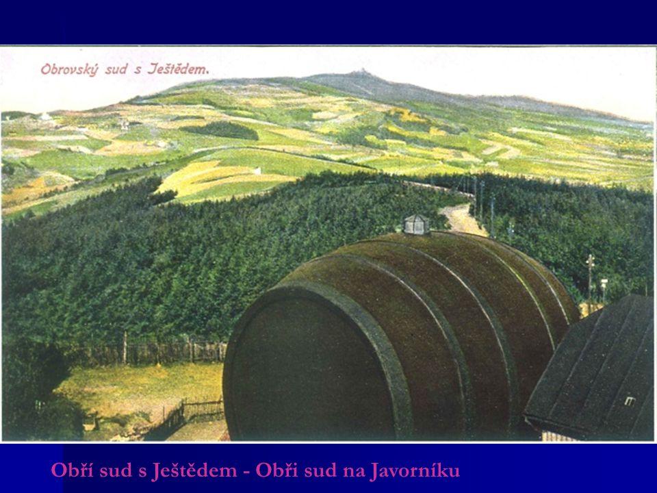 Obří sud s Ještědem - Obři sud na Javorníku