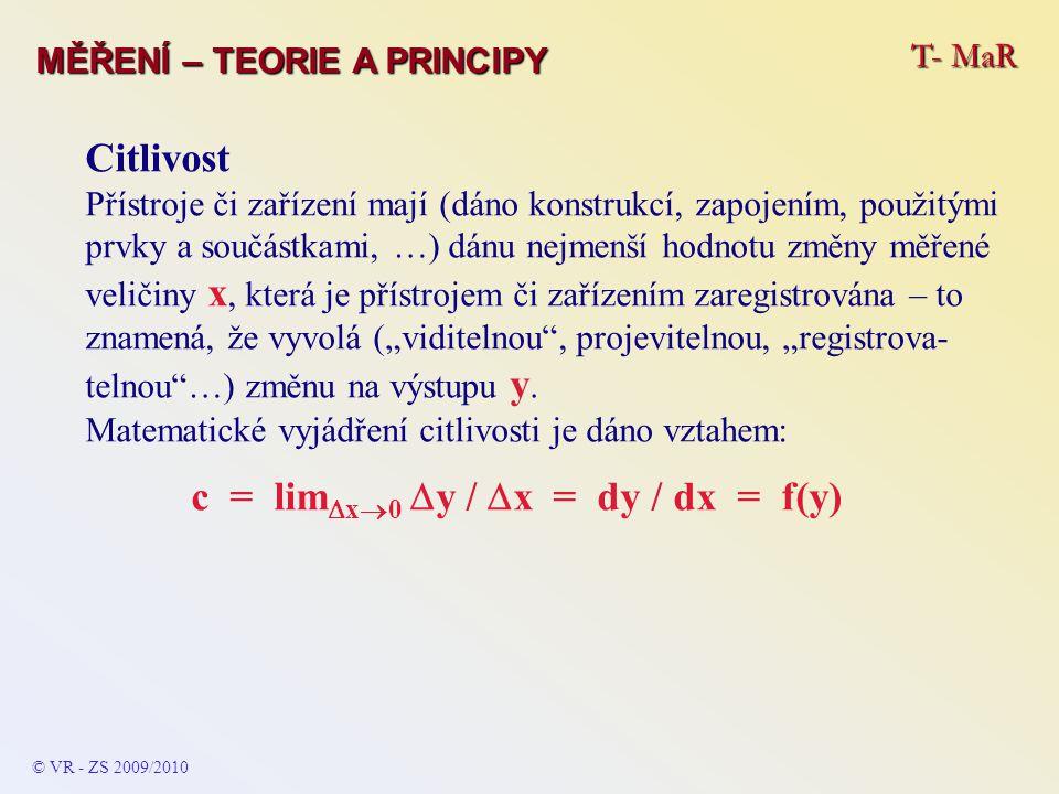 T- MaR MĚŘENÍ – TEORIE A PRINCIPY Citlivost Přístroje či zařízení mají (dáno konstrukcí, zapojením, použitými prvky a součástkami, …) dánu nejmenší ho