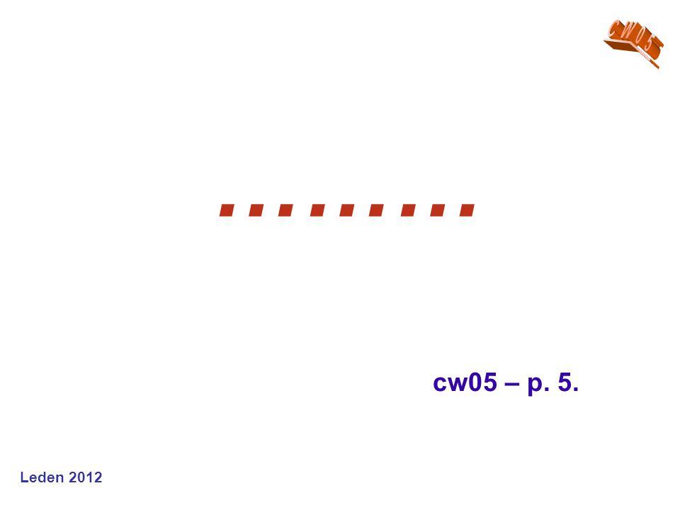 Leden 2012 ……… cw05 – p. 5.