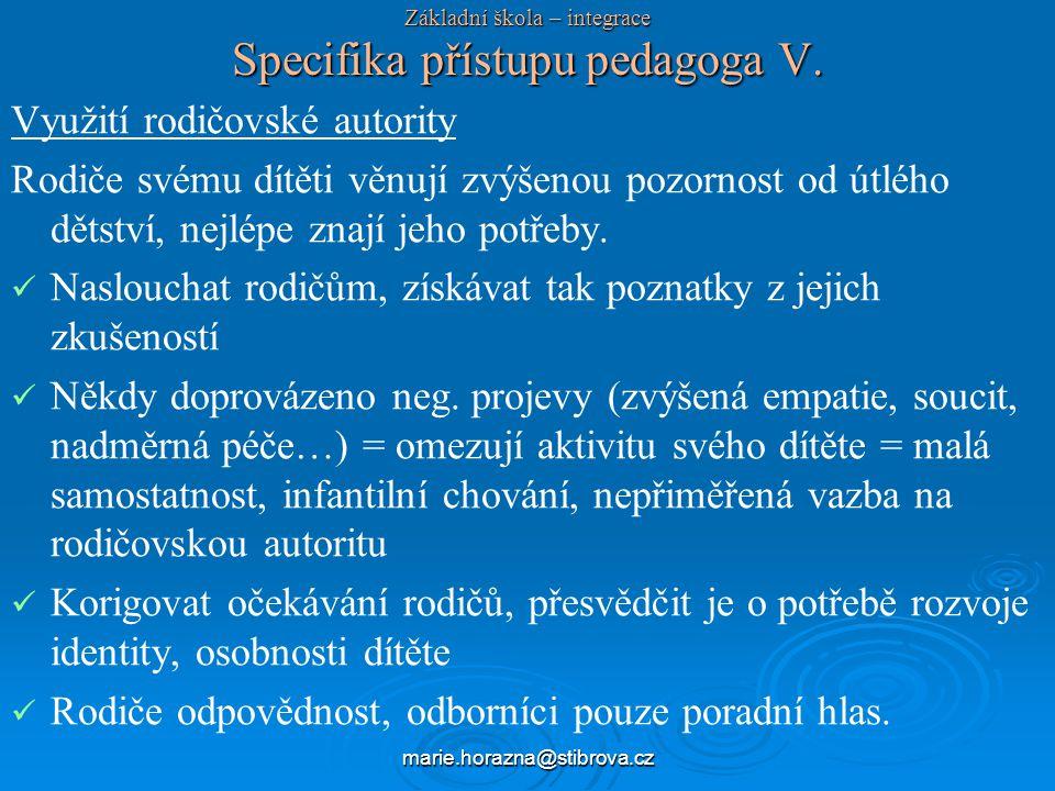 marie.horazna@stibrova.cz Základní škola – integrace Specifika přístupu pedagoga V.