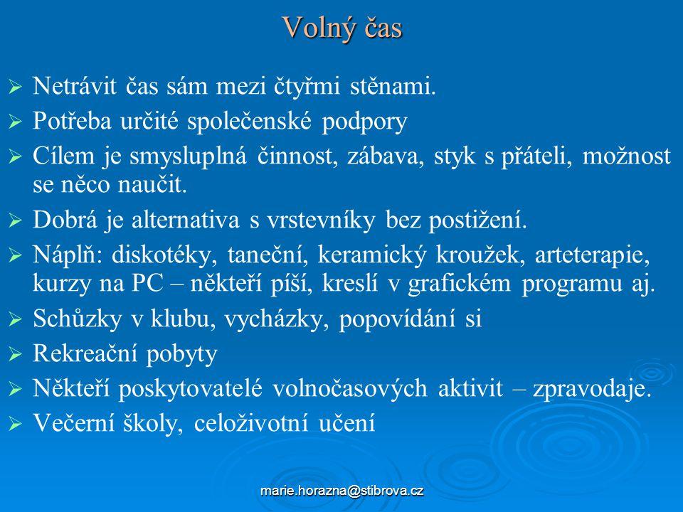 marie.horazna@stibrova.cz Volný čas   Netrávit čas sám mezi čtyřmi stěnami.