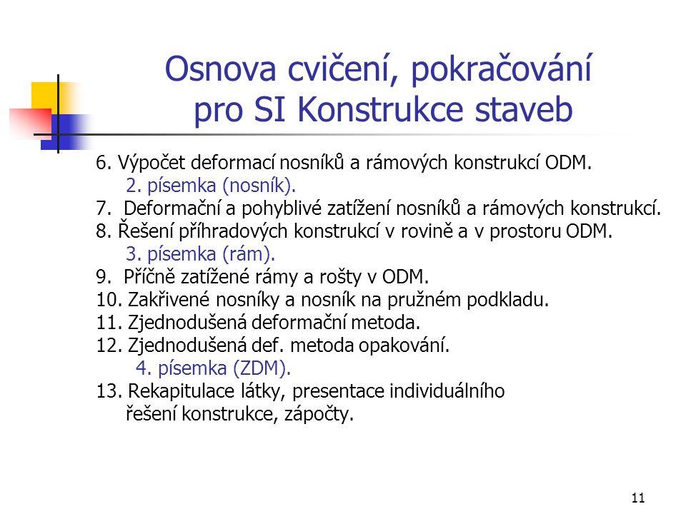 11 Osnova cvičení, pokračování pro SI Konstrukce staveb 6.