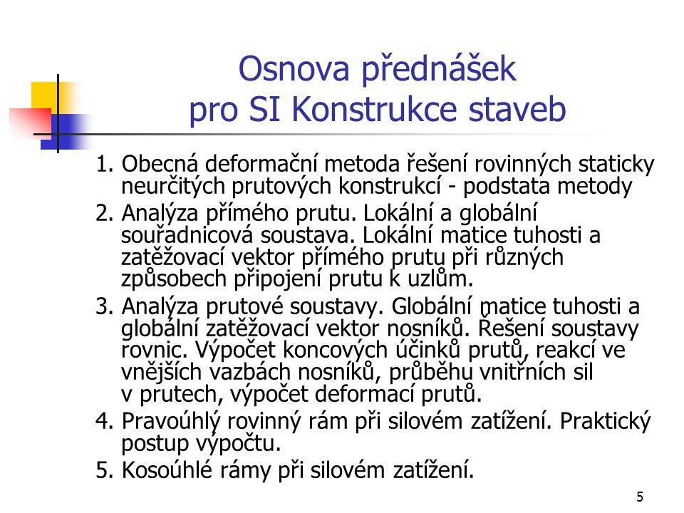 5 Osnova přednášek pro SI Konstrukce staveb 1.