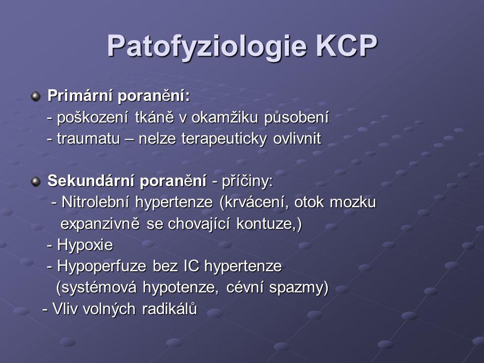 Patofyziologie KCP Primární poranění: - poškození tkáně v okamžiku působení - poškození tkáně v okamžiku působení - traumatu – nelze terapeuticky ovli