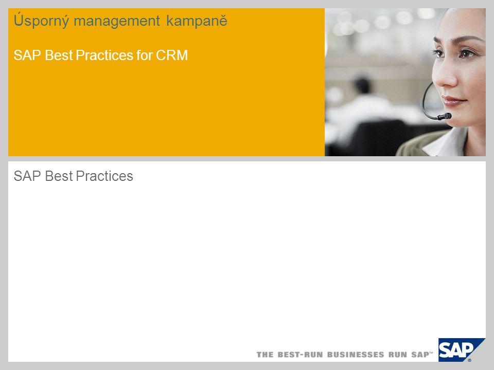 Přehled scénáře - 1 Cíl Scénář Úsporný management kampaně popisuje plánování, provádění a analýzu marketingové kampaně.