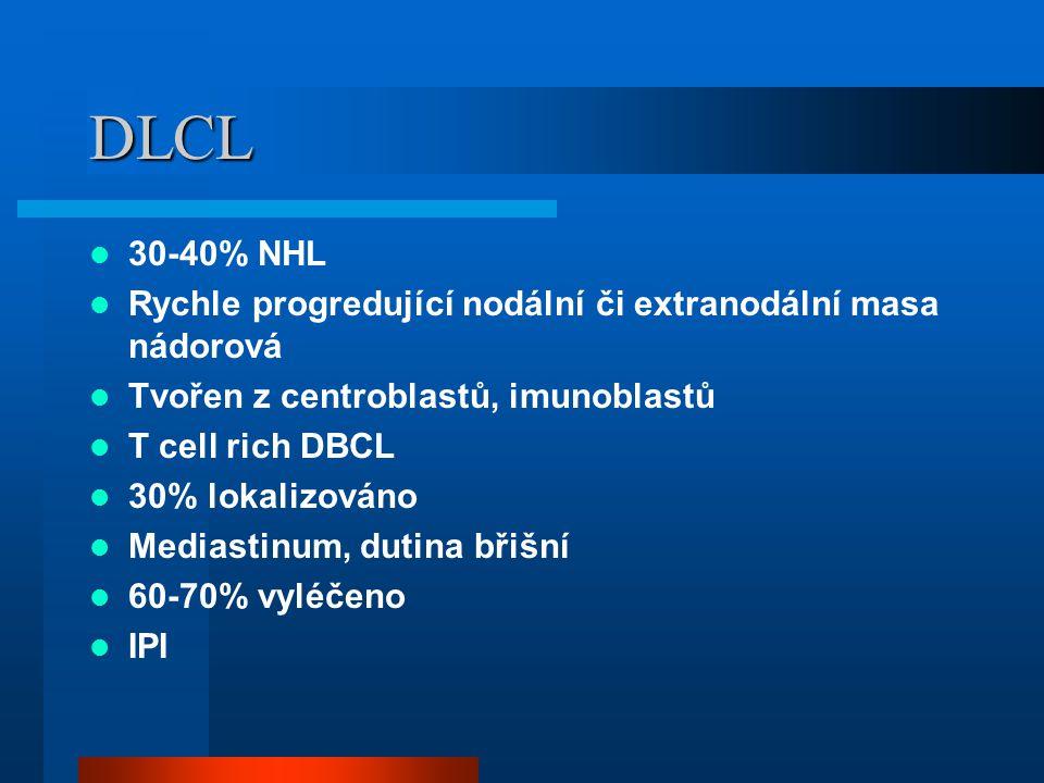 DLCL 30-40% NHL Rychle progredující nodální či extranodální masa nádorová Tvořen z centroblastů, imunoblastů T cell rich DBCL 30% lokalizováno Mediast