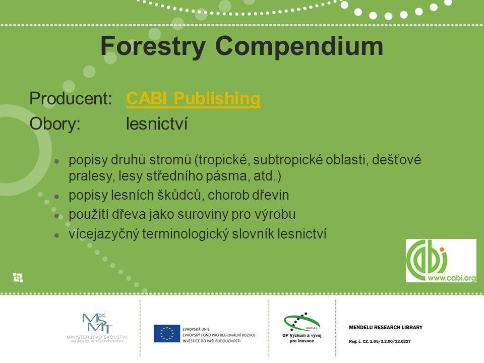 Forestry Compendium Producent:CABI PublishingCABI Publishing Obory:lesnictví ● popisy druhů stromů (tropické, subtropické oblasti, dešťové pralesy, le