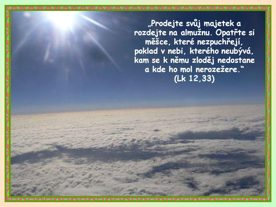 Originalita Ježíšova slova tedy spočívá v tom, že žádá úplný dar, žádá všechno.