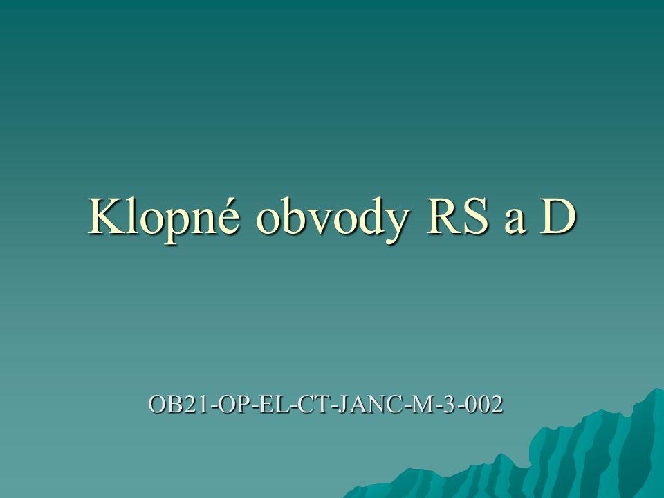 Klopný obvod RS  Jejich vstupy jsou označeny jako R a S a výstupy jako Q a Q s čarou (dále Q non).