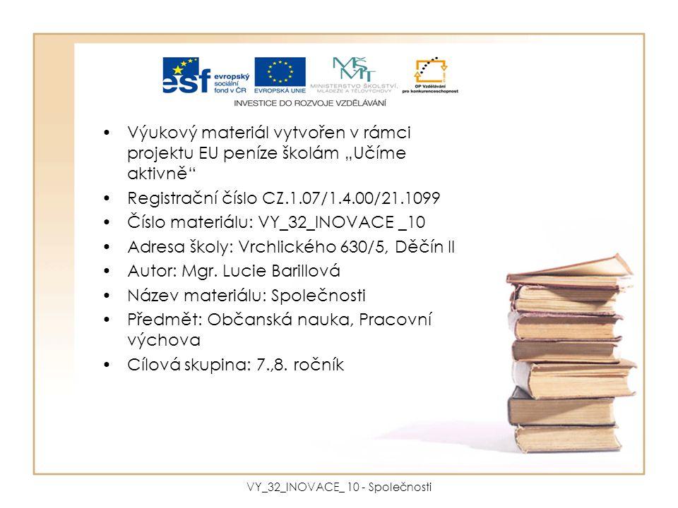 """Výukový materiál vytvořen v rámci projektu EU peníze školám """"Učíme aktivně"""" Registrační číslo CZ.1.07/1.4.00/21.1099 Číslo materiálu: VY_32_INOVACE _1"""