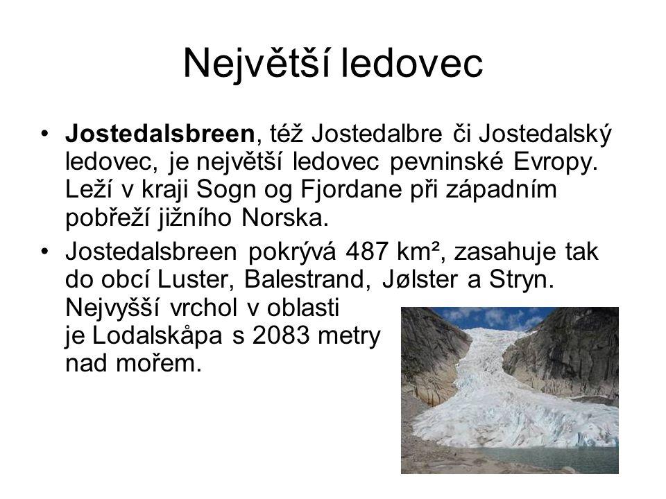 Největší ledovec Jostedalsbreen, též Jostedalbre či Jostedalský ledovec, je největší ledovec pevninské Evropy. Leží v kraji Sogn og Fjordane při západ