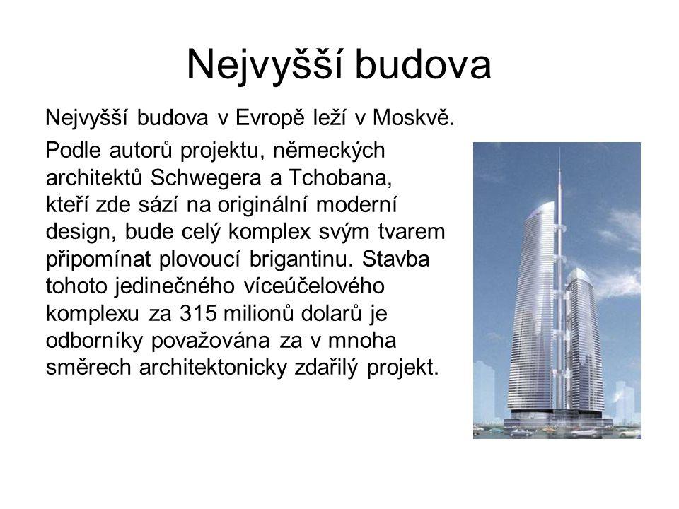 Nejvyšší budova Nejvyšší budova v Evropě leží v Moskvě. Podle autorů projektu, německých architektů Schwegera a Tchobana, kteří zde sází na originální