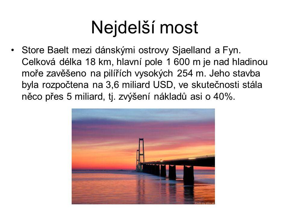 Nejdelší most Store Baelt mezi dánskými ostrovy Sjaelland a Fyn. Celková délka 18 km, hlavní pole 1 600 m je nad hladinou moře zavěšeno na pilířích vy